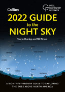2022 Guide to the Night Sky: A month-by-month guide to exploring the skies above North America