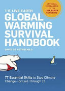 The Live Earth Global Warming Survival Handbook