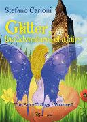 Glitter, the Adventures of a Fairy. The Fairy Trilogy - Volume I [Pdf/ePub] eBook