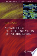 Read Online Asymmetry: The Foundation of Information For Free