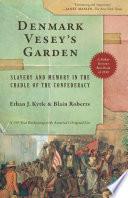 Denmark Vesey   s Garden