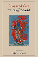 Bhagavad Gita Or The Song Celestial  Translated by Edwin Arnold