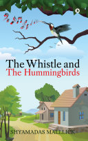 The Whistle and The Hummingbirds Book