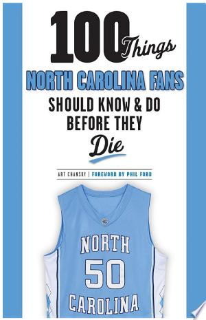 Download 100 Things North Carolina Fans Should Know & Do Before They Die Free Books - Dlebooks.net