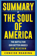 Summary of the Soul of America  The Battle for Our Better Angels by Jon Meacham