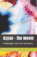 Dzyan The Movie