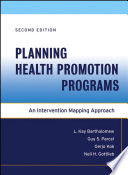 """Planning Health Promotion Programs: An Intervention Mapping Approach"" by L. Kay Bartholomew Eldredge, Guy S. Parcel, Gerjo Kok, Nell H. Gottlieb"