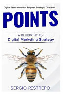 Points Methodology  A Blue Print for Digital Marketing Strategy