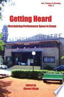 Getting Heard Re Claiming Performance Space In Kenya