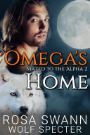 Omega's Home (Mated to the Alpha #2)
