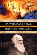 Darwinism, Design, and Public Education