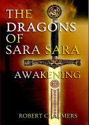The Dragons of Sara Sara   Awakening