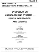 Symposium on Manufacturing Systems--Design, Integration, and Control