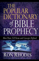 Popular Dictionary of Bible Prophecy, The ebook