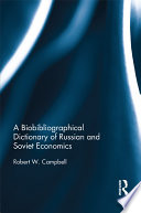 A Biobibliographical Dictionary Of Russian And Soviet Economists
