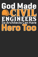 God Made Civil Engineers So Architects Can Have Hero Too