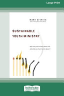 Sustainable Youth Ministry  16pt Large Print Edition