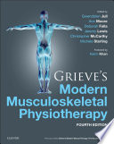 """Grieve's Modern Musculoskeletal Physiotherapy E-Book"" by Gwendolen Jull, Ann Moore, Deborah Falla, Jeremy Lewis, Chris McCarthy, Michele Sterling"