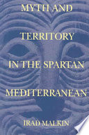 Myth and Territory in the Spartan Mediterranean Book