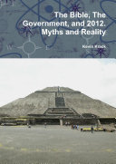 The Bible, The Government, and 2012. Myths and Reality