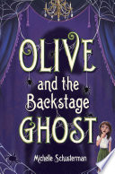 Olive and the Backstage Ghost Book PDF