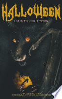 HALLOWEEN Ultimate Collection  550  Horror Classics  Supernatural Mysteries   Macabre Stories