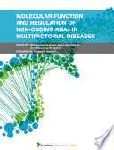 Molecular Function and Regulation of Non coding RNAs in Multifactorial Diseases