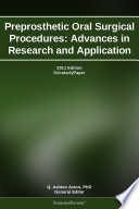 Preprosthetic Oral Surgical Procedures  Advances in Research and Application  2011 Edition