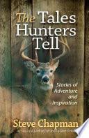 The Tales Hunters Tell