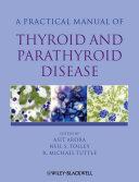 Practical Manual of Thyroid and Parathyroid Disease