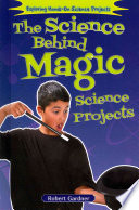 The Science Behind Magic Science Projects Book