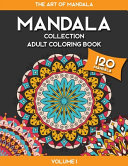 MANDALA COLLECTION   The Art of Mandala Adult Coloring Book