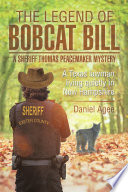 The Legend Of Bobcat Bill A Sheriff Thomas Peacemaker Mystery