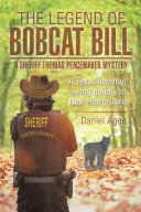 The Legend of Bobcat Bill: A Sheriff Thomas Peacemaker Mystery