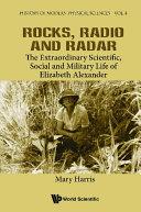 Rocks  Radio And Radar  The Extraordinary Scientific  Social And Military Life Of Elizabeth Alexander