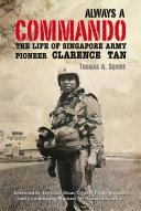 Always a Commando: The Life of Singapore Army Pioneer Clarence Tan Pdf/ePub eBook