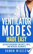 Ventilator Modes Made Easy