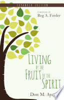 Living by the Fruit of the Spirit  Expanded Edition