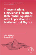 Transmutations  Singular and Fractional Differential Equations with Applications to Mathematical Physics Book