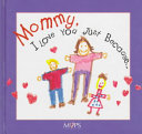 Mommy  I Love You Just Because   Book