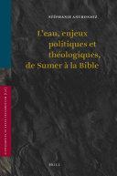L'eau, enjeux politiques et théologiques, de Sumer à la Bible