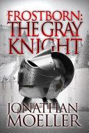 Frostborn: The Gray Knight (Frostborn #1) [Pdf/ePub] eBook