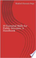 10 Essential Skills for Public Servants  A Handbook Book