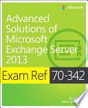 Exam Ref 70-342 Advanced Solutions of Microsoft Exchange Server 2013 (MCSE).epub