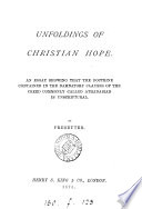 Unfoldings of Christian hope  an essay showing that the doctrine contained in the damnatory clauses of the creed commonly called Athanasian is unscriptural Book PDF