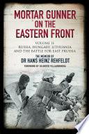 Mortar Gunner on the Eastern Front  Volume II