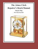 The Atmos Clock Repairer's Bench Manual