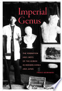 Imperial genus : the formation and limits of the human in modern Korea and Japan
