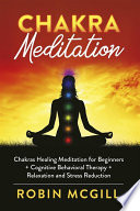 Chakras Healing Meditation for Beginners   Cognitive Behavioral Therapy   Relaxation and Stress Reduction