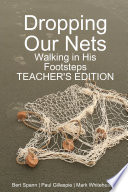 Dropping Our Nets  Walking in His Footsteps Teacher s Edition Book